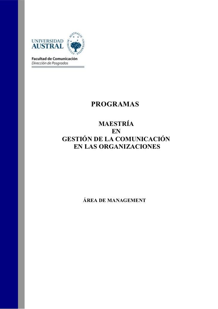 PROGRAMAS          MAESTRÍA             ENGESTIÓN DE LA COMUNICACIÓN   EN LAS ORGANIZACIONES     ÁREA DE MANAGEMENT
