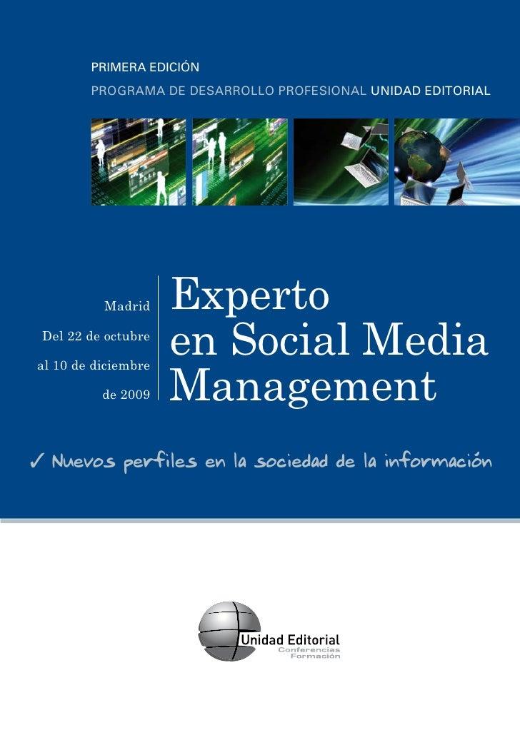 PRIMERA EDICIÓN         PROGRAMA DE DESARROLLO PROFESIONAL UNIDAD EDITORIAL               Madrid     Experto  Del 22 de oc...