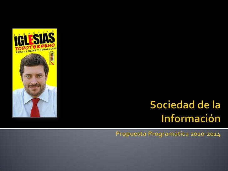 Sociedad de la InformaciónPropuesta Programática 2010-2014<br />