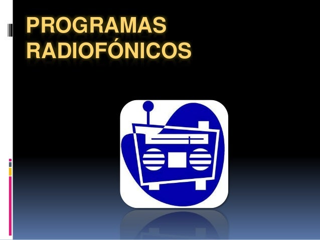 PROGRAMAS RADIOFÓNICOS
