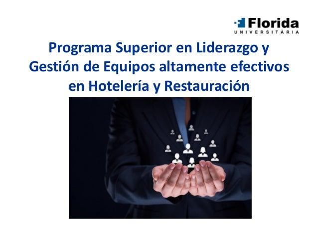 Programa Superior en Liderazgo y Gestión de Equipos altamente efectivos en Hotelería y Restauración