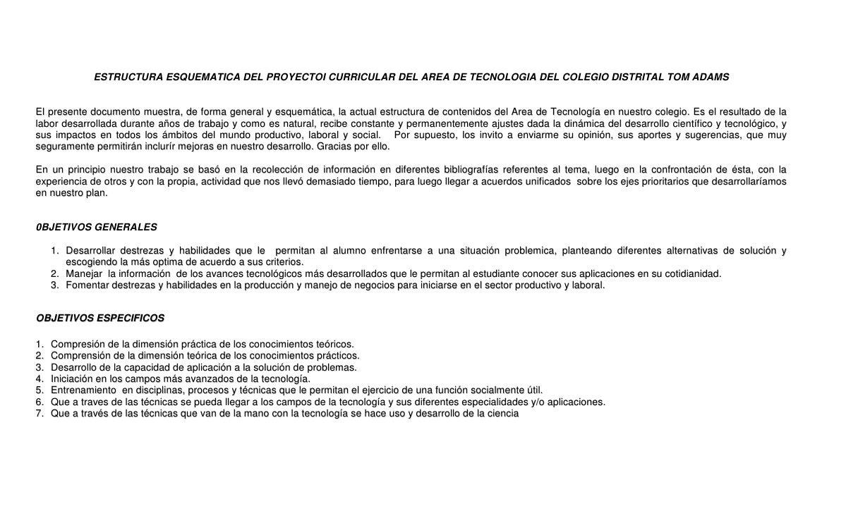 ESTRUCTURA ESQUEMATICA DEL PROYECTOI CURRICULAR DEL AREA DE TECNOLOGIA DEL COLEGIO DISTRITAL TOM ADAMS   El presente docum...