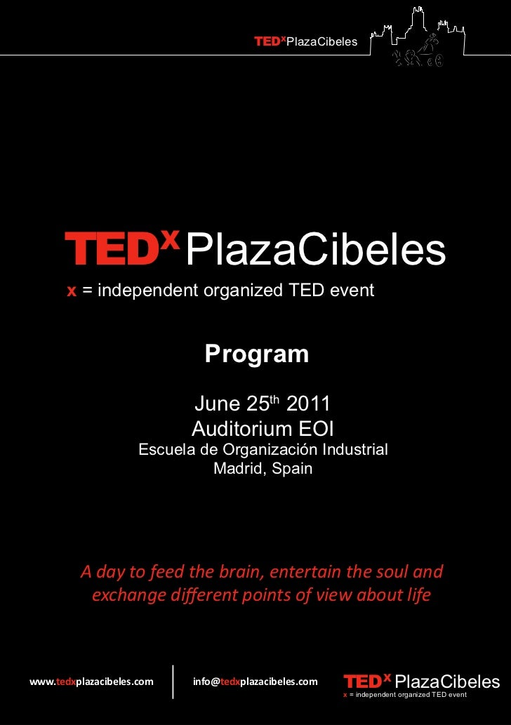 TEDXPlazaCibeles      TEDX PlazaCibeles       x = independent organized TED event                              Program    ...