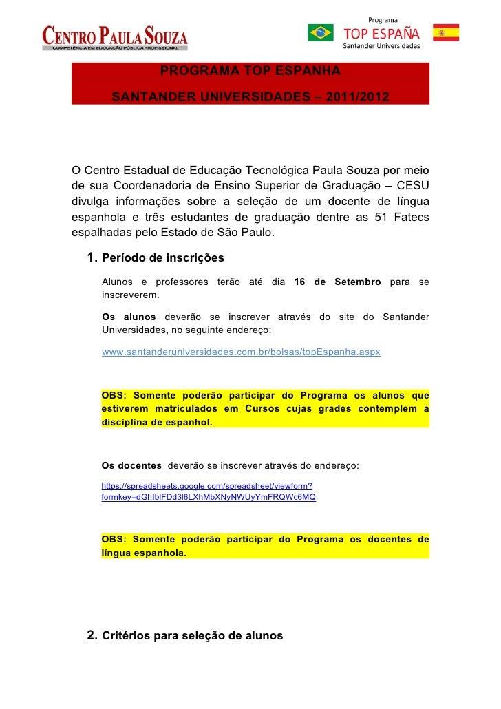 PROGRAMA TOP ESPANHA       SANTANDER UNIVERSIDADES – 2011/2012O Centro Estadual de Educação Tecnológica Paula Souza por me...