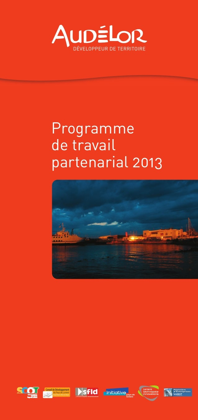 Programme de travail partenarial 2013 Schéma de CohérenceSchéma de Cohérence Territoriale duTerritoriale du PaysdeLorientP...