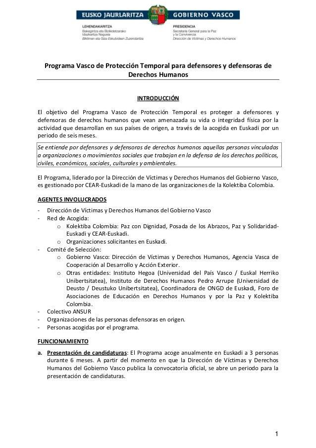 1 Programa Vasco de Protección Temporal para defensores y defensoras de Derechos Humanos INTRODUCCIÓN El objetivo del Prog...