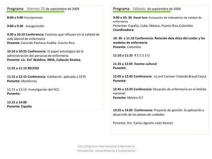Programa  Viernes 25  de septiembre de 2009 8:00 a 9:00  Inscripciones 9:00 a 9:30  Inauguración 9:30 a 10:10 Conferencia:...