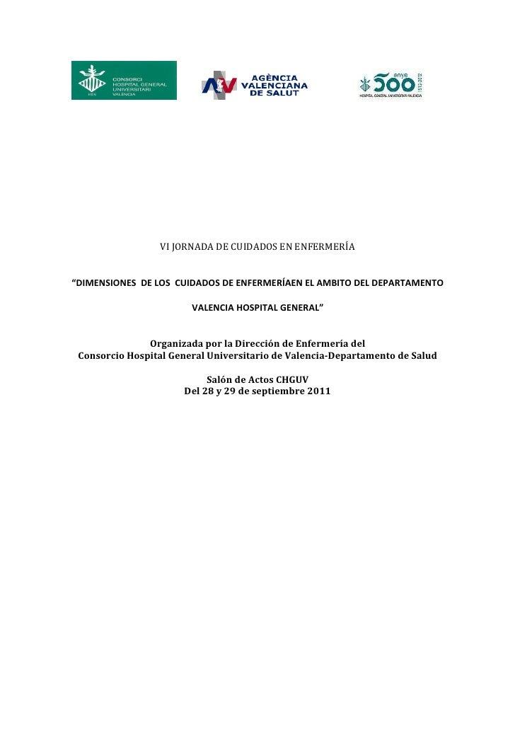 """VI JORNADA DE CUIDADOS EN ENFERMERÍA""""DIMENSIONES DE LOS CUIDADOS DE ENFERMERÍAEN EL AMBITO DEL DEPARTAMENTO               ..."""