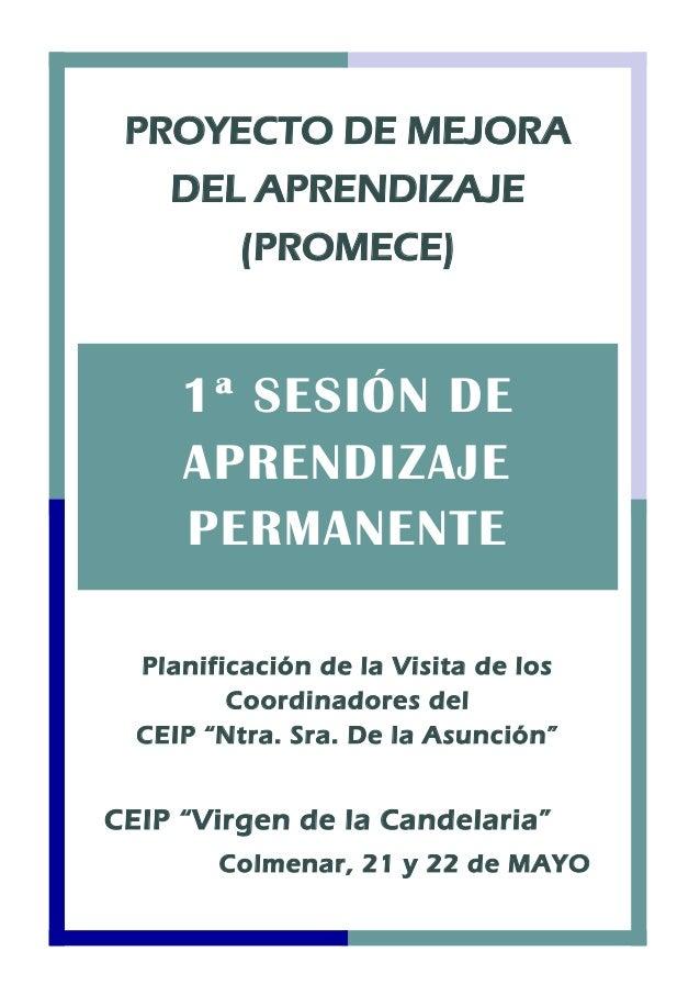 """PROYECTO DE MEJORA DEL APRENDIZAJE (PROMECE) Planificación de la Visita de los Coordinadores del CEIP """"Ntra. Sra. De la As..."""