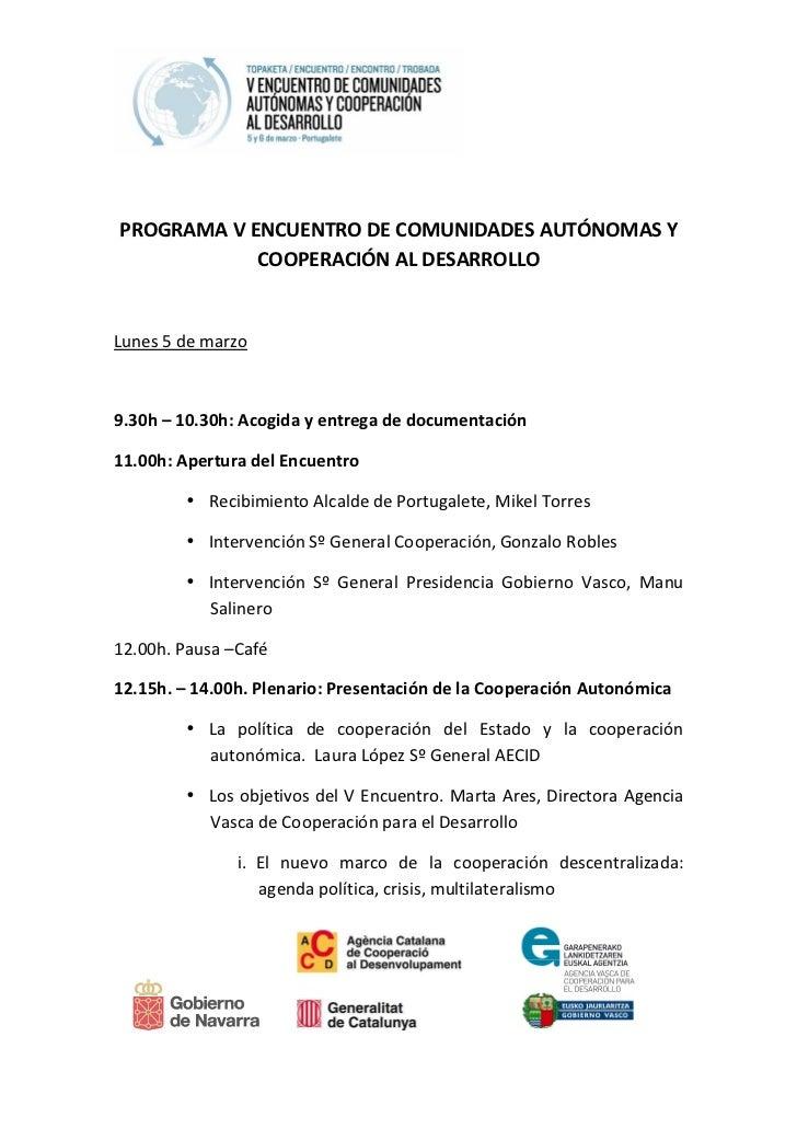 PROGRAMA V ENCUENTRO DE COMUNIDADES AUTÓNOMAS Y            COOPERACIÓN AL DESARROLLOLunes 5 de marzo9.30h – 10.30h: Acogid...