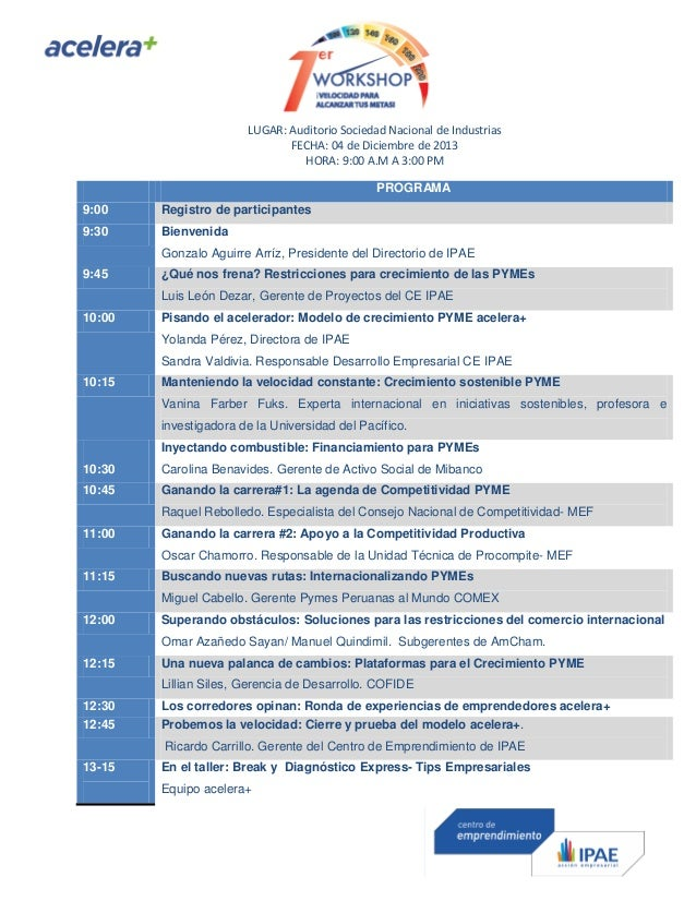 LUGAR: Auditorio Sociedad Nacional de Industrias FECHA: 04 de Diciembre de 2013 HORA: 9:00 A.M A 3:00 PM PROGRAMA 9:00  Re...