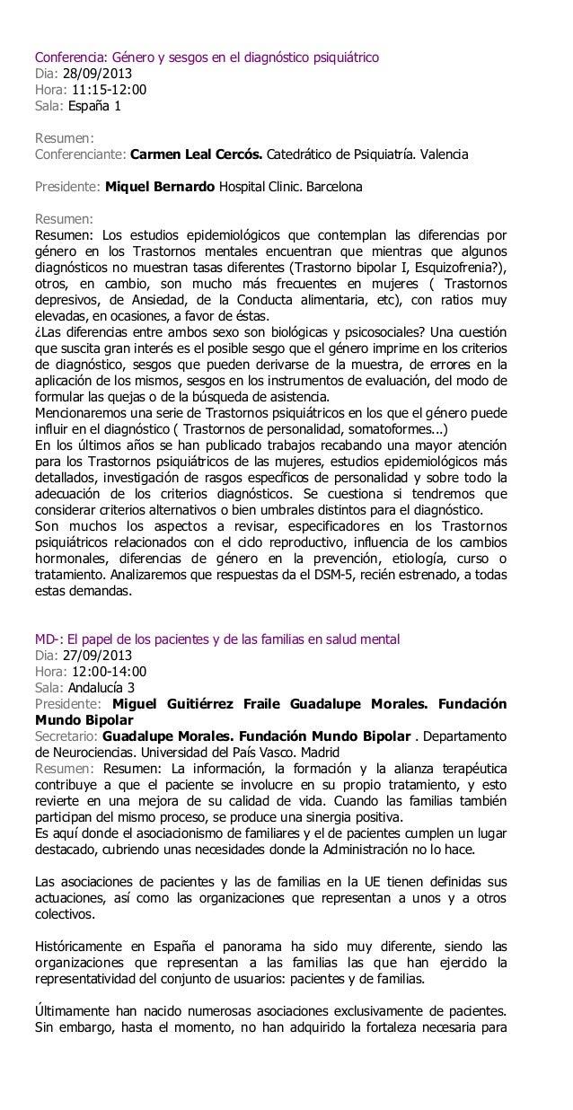 Conferencia: Género y sesgos en el diagnóstico psiquiátricoDia: 28/09/2013Hora: 11:15-12:00Sala: España 1Resumen:Conferenc...