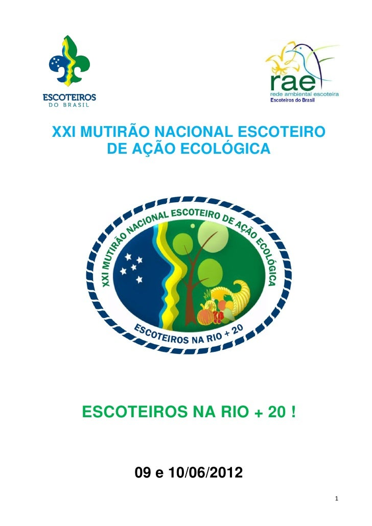 XXI MUTIRÃO NACIONAL ESCOTEIRO      DE AÇÃO ECOLÓGICA   ESCOTEIROS NA RIO + 20 !         09 e 10/06/2012                  ...