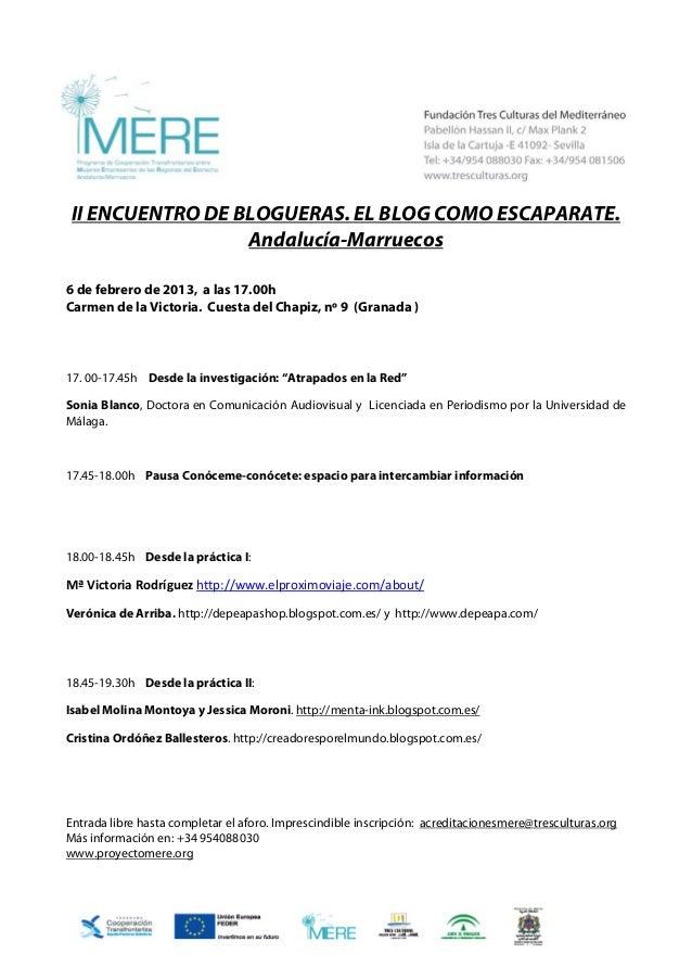 II ENCUENTRO DE BLOGUERAS. EL BLOG COMO ESCAPARATE.                  Andalucía-Marruecos6 de febrero de 2013, a las 17.00h...