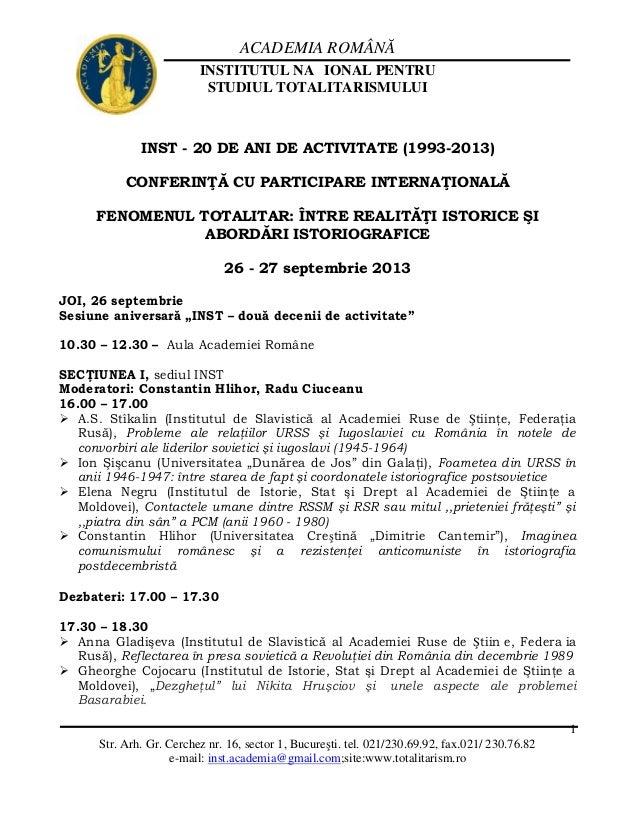 ACADEMIA ROMÂNĂ INSTITUTUL NAŢIONAL PENTRU STUDIUL TOTALITARISMULUI Str. Arh. Gr. Cerchez nr. 16, sector 1, Bucureşti. tel...