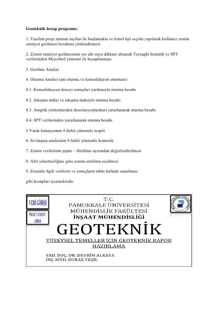 Geoteknik hesap programı;1. Yazılım proje tanıtım sayfası ile başlamakta ve temel tipi seçimi yapılarak kullanıcı zeminemn...
