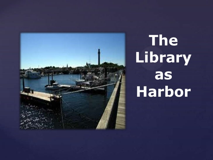 Library as Harbor
