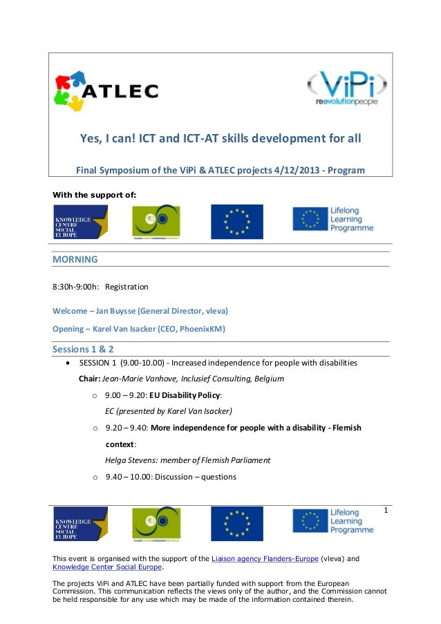 Yes, I can! ICT and ICT-AT skills development for all Final Symposium of the ViPi & ATLEC projects 4/12/2013 - Program Wit...