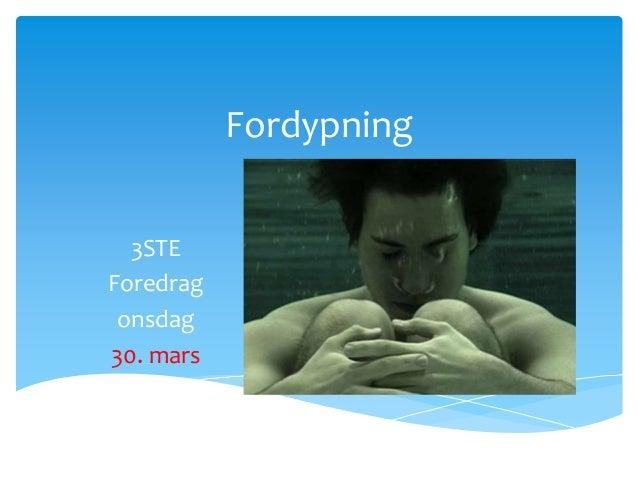 Fordypning 3STE Foredrag onsdag 30. mars