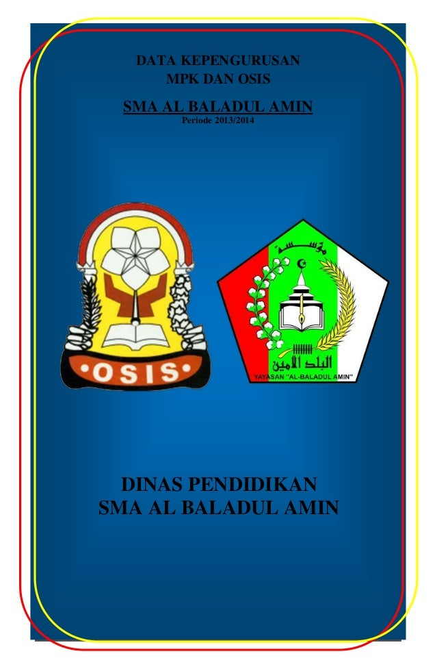 DATA KEPENGURUSAN MPK DAN OSIS SMA AL BALADUL AMIN Periode 2013/2014 DINAS PENDIDIKAN SMA AL BALADUL AMIN