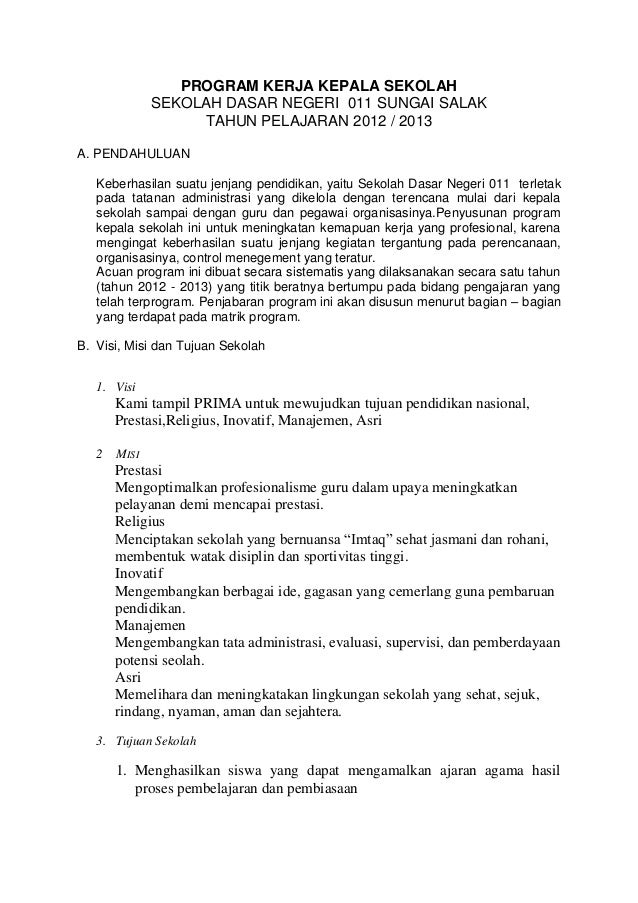PROGRAM KERJA KEPALA SEKOLAHSEKOLAH DASAR NEGERI 011 SUNGAI SALAKTAHUN PELAJARAN 2012 / 2013A. PENDAHULUANKeberhasilan sua...