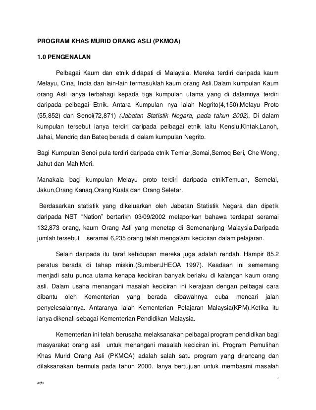 PROGRAM KHAS MURID ORANG ASLI (PKMOA)1.0 PENGENALAN      Pelbagai Kaum dan etnik didapati di Malaysia. Mereka terdiri dari...