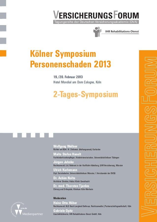 Tagungsreihe der Deutschen Versicherungsakademie (DVA)Kölner SymposiumPersonenschaden 2013     19./20. Februar 2013     Ho...
