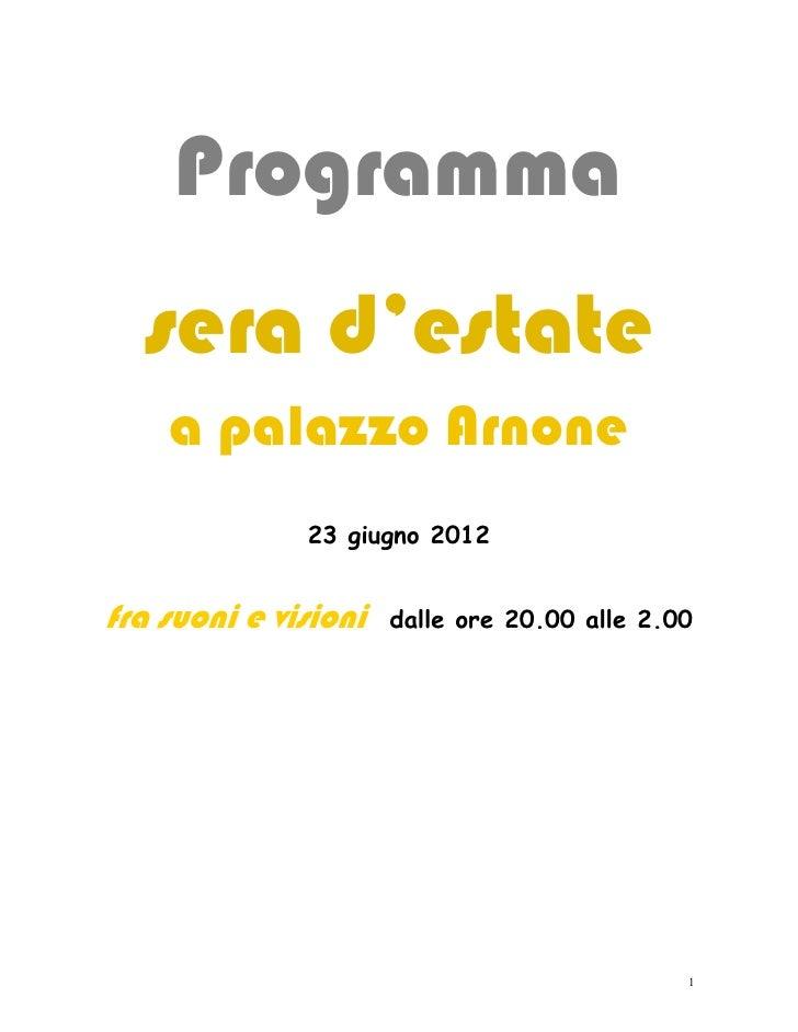Programma  sera d'estate    a palazzo Arnone              23 giugno 2012fra suoni e visioni   dalle ore 20.00 alle 2.00   ...
