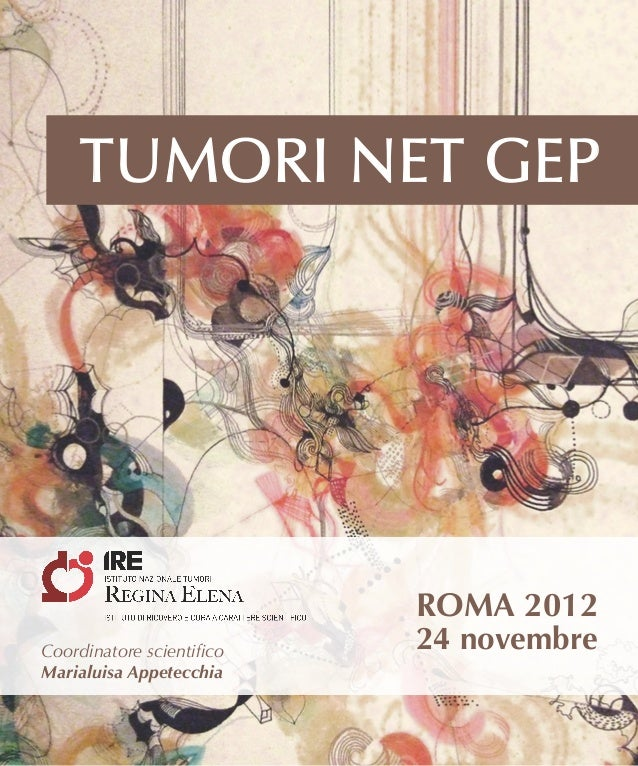 TUMORI NET GEP                           ROMA 2012Coordinatore scientifico   24 novembreMarialuisa Appetecchia