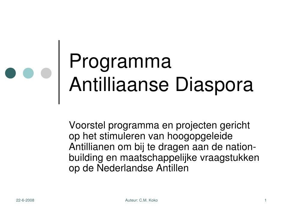 Programma             Antilliaanse Diaspora             Voorstel programma en projecten gericht             op het stimule...