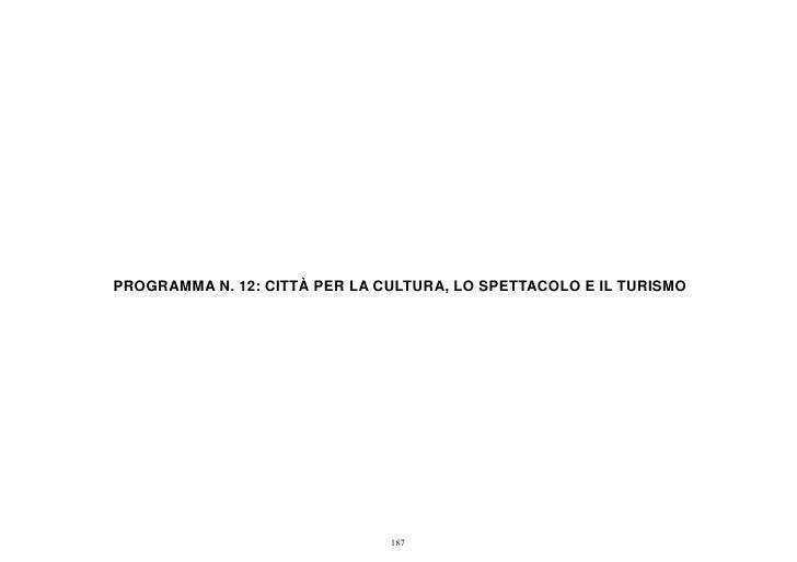 PROGRAMMA N. 12: CITTÀ PER LA CULTURA, LO SPETTACOLO E IL TURISMO                               187