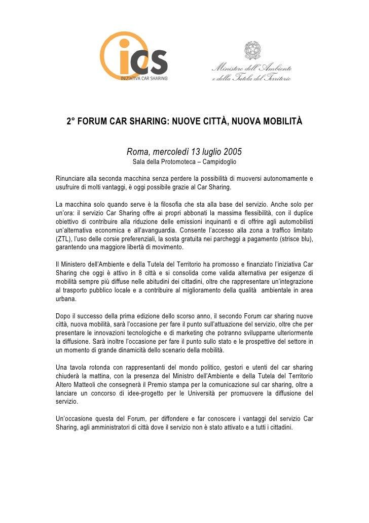 2° FORUM CAR SHARING: NUOVE CITTÀ, NUOVA MOBILITÀ                              Roma, mercoledì 13 luglio 2005             ...
