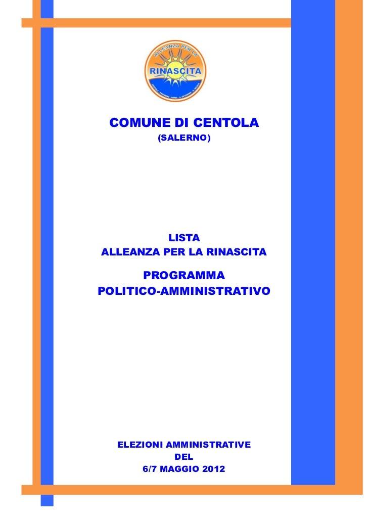 PROGRAMMAPOLITICO-AMMINISTRATIVO COMUNE DI CENTOLA         (SALERNO)ELEZIONI AMMINISTRATIVE           DEL    6/7 MAGGIO 20...