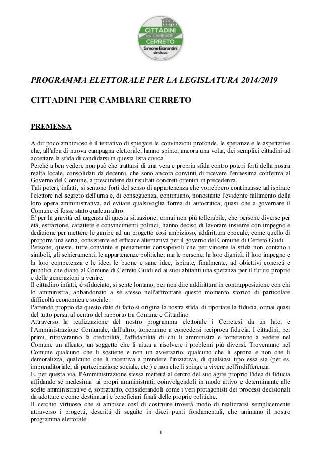 PROGRAMMA ELETTORALE PER LA LEGISLATURA 2014/2019 CITTADINI PER CAMBIARE CERRETO PREMESSA A dir poco ambizioso è il tentat...