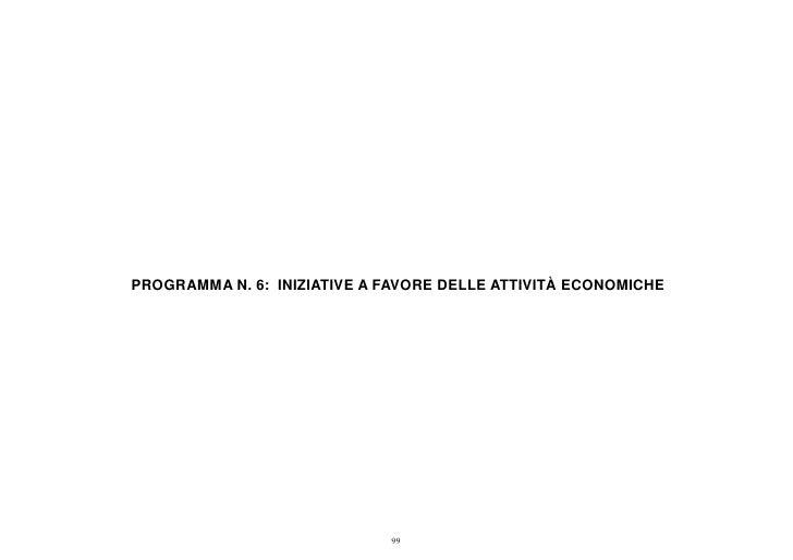 PROGRAMMA N. 6: INIZIATIVE A FAVORE DELLE ATTIVITÀ ECONOMICHE                             99