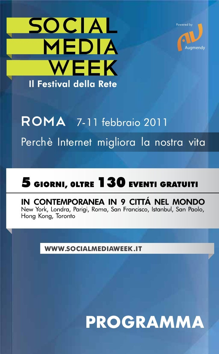 Powered by                                     AugmendyPerchè Internet migliora la nostra vita     WWW.SOCIALMEDIAWEEK .IT...