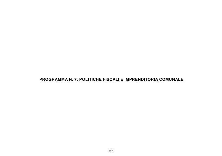 PROGRAMMA N. 7: POLITICHE FISCALI E IMPRENDITORIA COMUNALE                           109