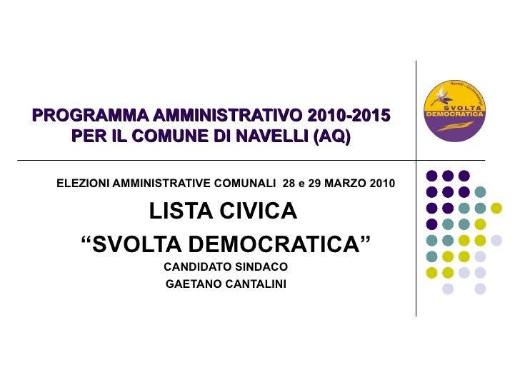 PROGRAMMA AMMINISTRATIVO 2010-2015 PER IL COMUNE DI NAVELLI (AQ) ELEZIONI AMMINISTRATIVE COMUNALI  28 e 29 MARZO 2010 LIST...
