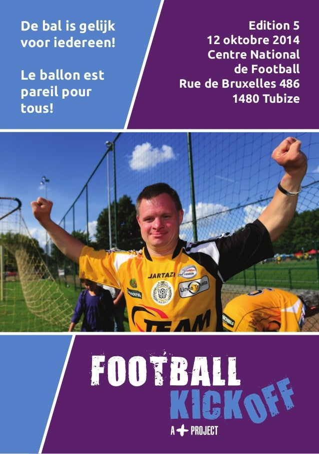 1  De bal is gelijk  voor iedereen!  Le ballon est  pareil pour  tous!  Edition 5  12 oktobre 2014  Centre National  de Fo...