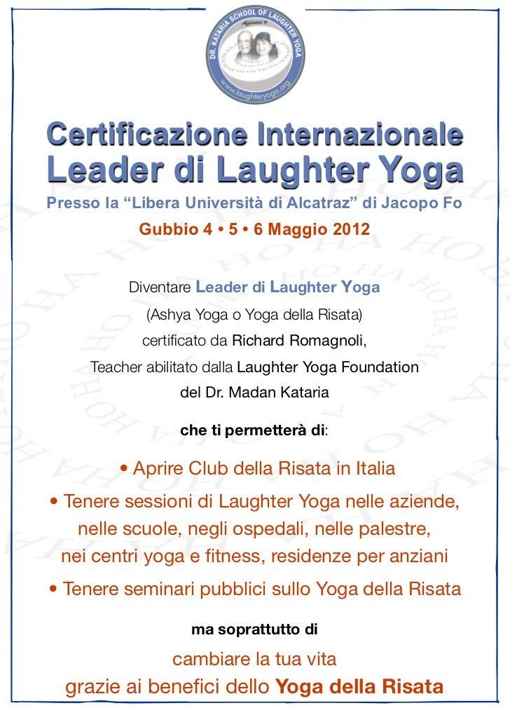 """Certificazione InternazionaleLeader di Laughter YogaPresso la """"Libera Università di Alcatraz"""" di Jacopo Fo            Gubb..."""