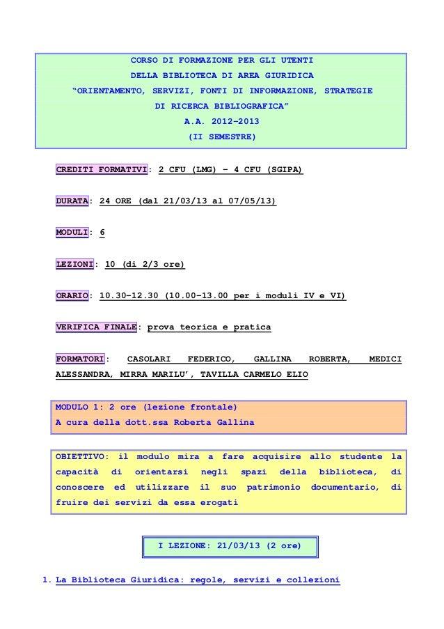 """CORSO DI FORMAZIONE PER GLI UTENTI DELLA BIBLIOTECA DI AREA GIURIDICA """"ORIENTAMENTO, SERVIZI, FONTI DI INFORMAZIONE, STRAT..."""