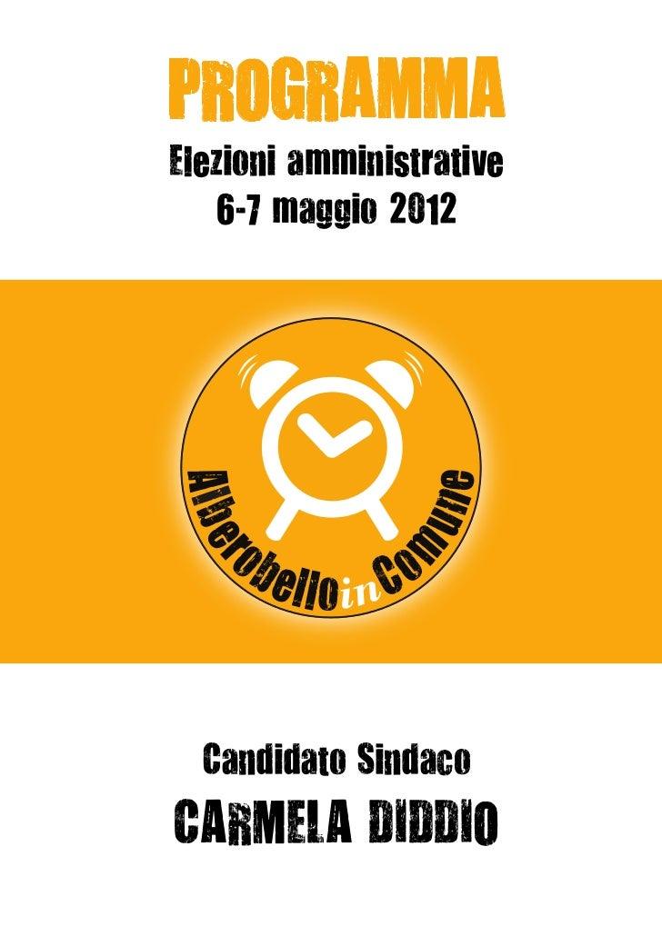 PROGRAMMAElezioni amministrative    6-7 maggio 2012  Candidato SindacoCARMELA DIDDIO