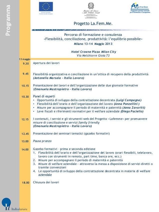 Apertura dei lavori(Antonella Marsala - Italia Lavoro)(Emanuela Mastropietro Italia Lavoro)Panel di espertiOpportunità di ...