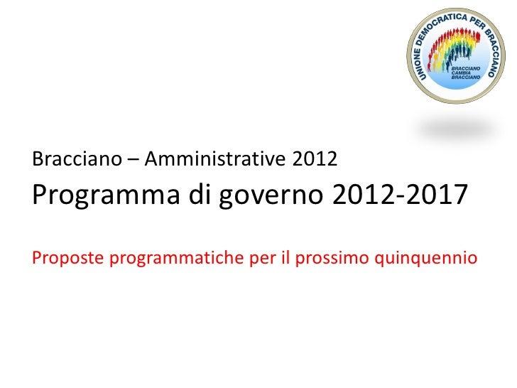 Bracciano – Amministrative 2012Programma di governo 2012-2017Proposte programmatiche per il prossimo quinquennio