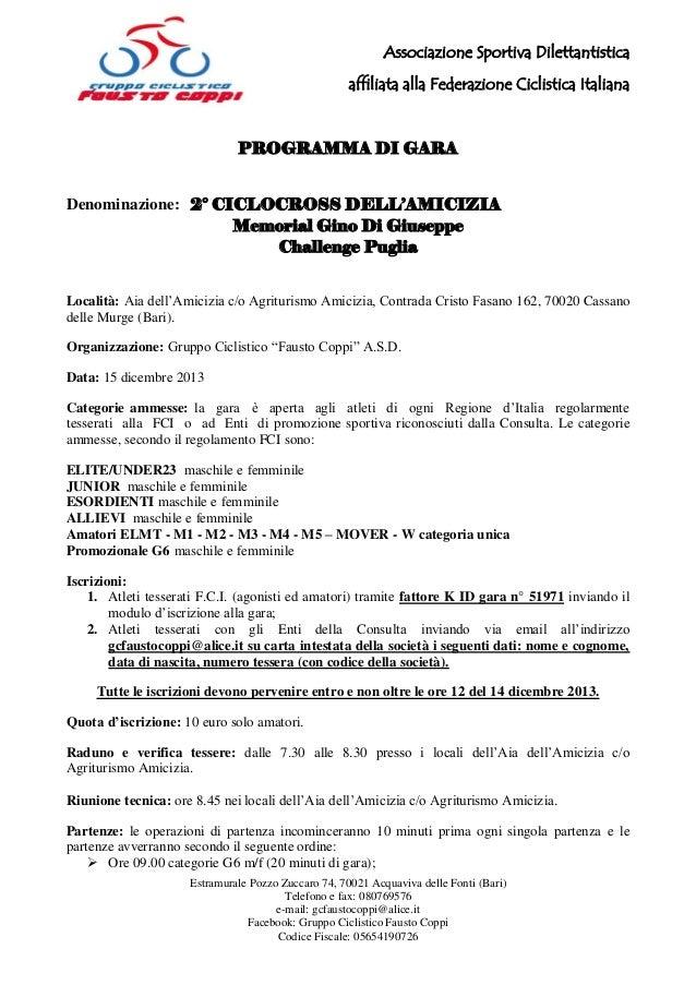 Associazione Sportiva Dilettantistica affiliata alla Federazione Ciclistica Italiana  PROGRAMMA DI GARA Denominazione: 2° ...