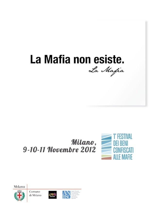 Milano 9-10-11 novembre 2012             1° Festival dei beni confiscati alle mafieLa Lombardia si colloca al quinto posto...