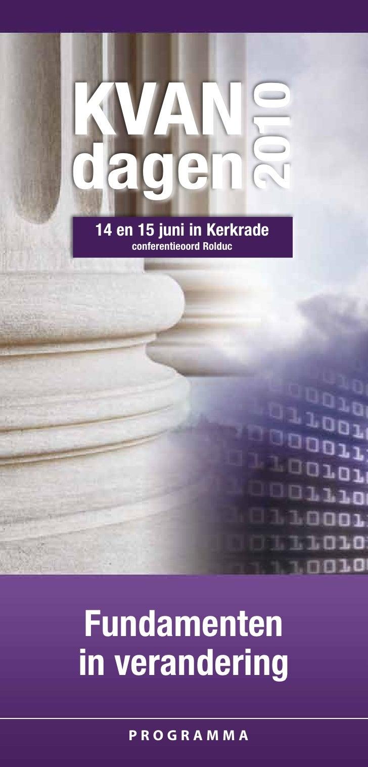 KVAN                                 2010 dagen  14 en 15 juni in Kerkrade       conferentieoord Rolduc      Fundamenten i...