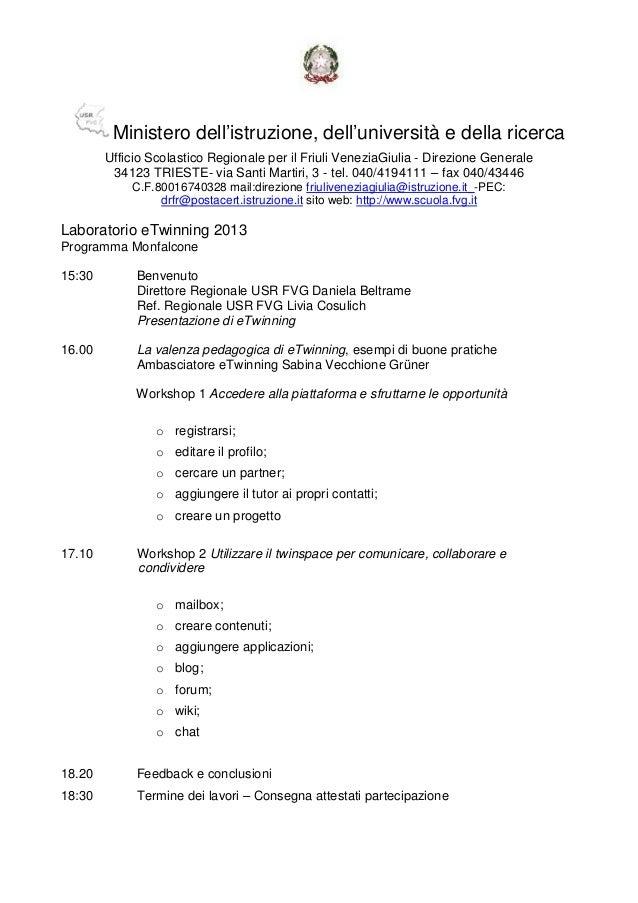 Ministero dell'istruzione, dell'università e della ricercaUfficio Scolastico Regionale per il Friuli VeneziaGiulia - Direz...