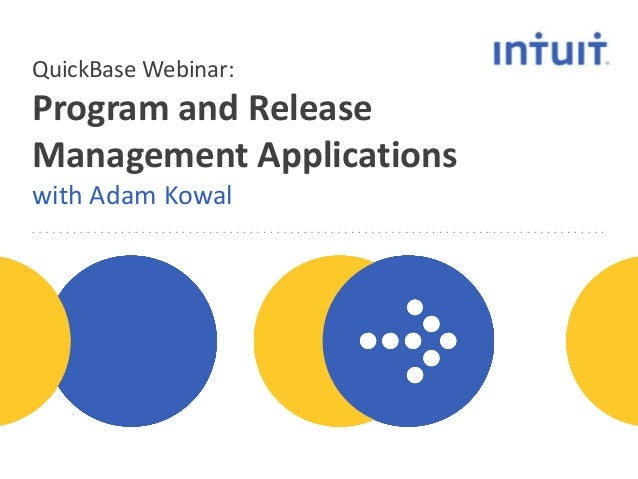 QuickBase Webinar:  Program and Release Management Applications with Adam Kowal