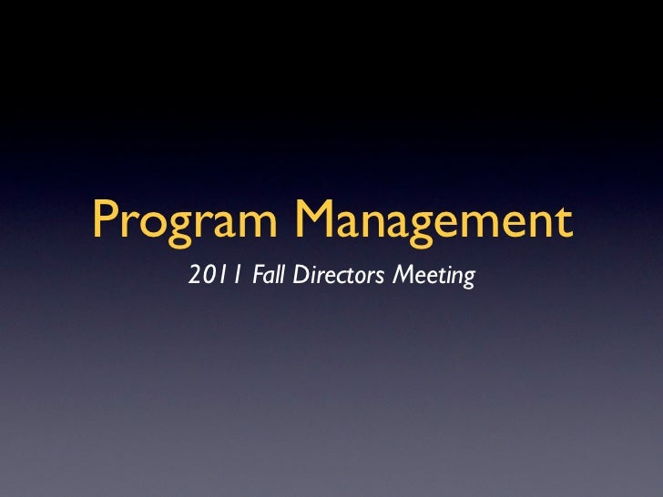 Program Management   2011 Fall Directors Meeting